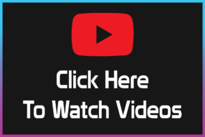 Click Here To Watch Videos